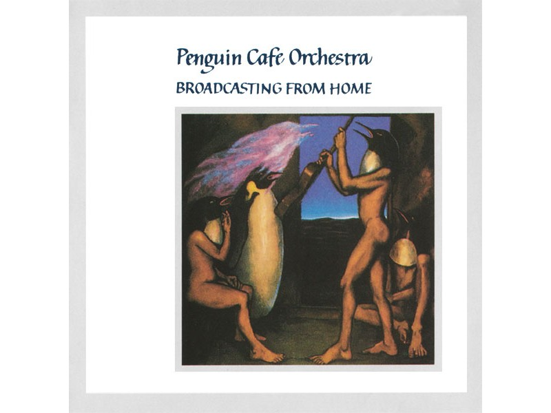Penguin Cafe Orchestra - Broadcasting From Home
