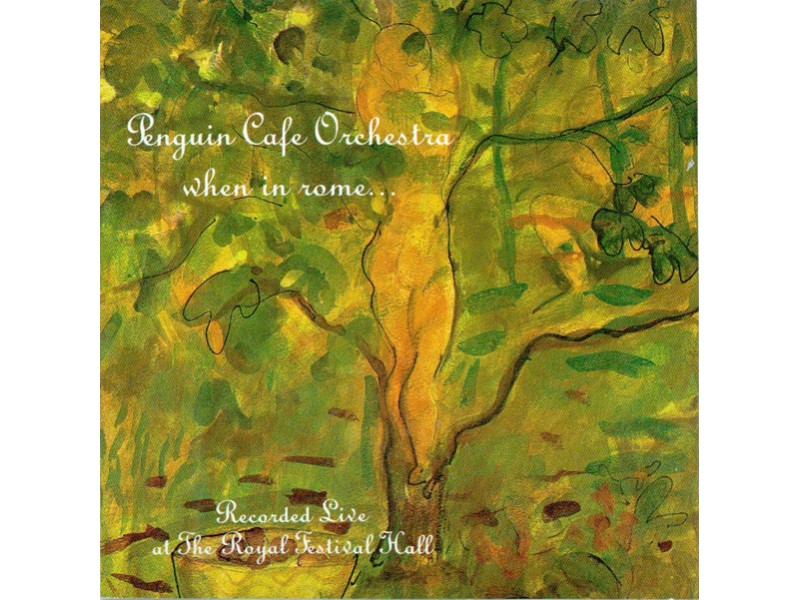 Penguin Cafe Orchestra - When In Rome...