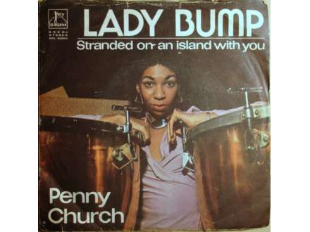 Penny Church - Lady Bump / Stranded On A Island With You