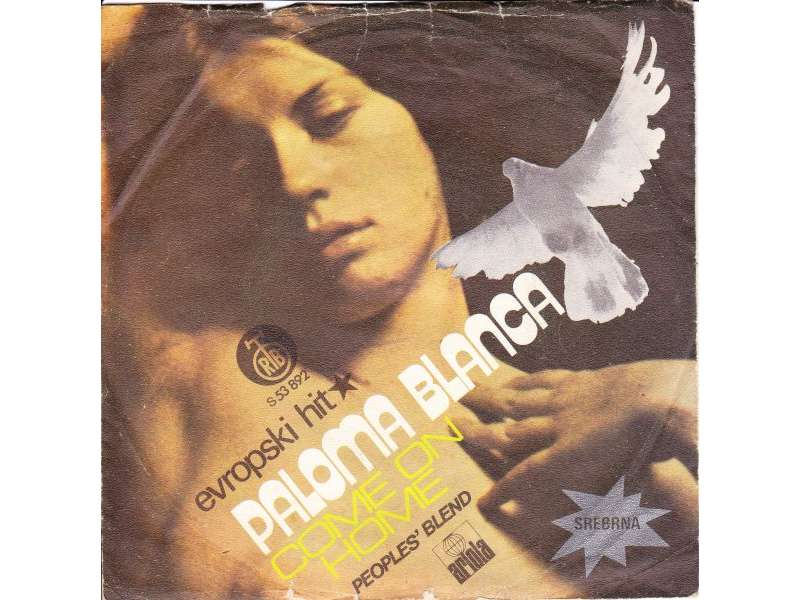 People`s Blend - Paloma Blanca / Come On Home
