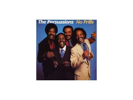 Persuasions, The - No Frills
