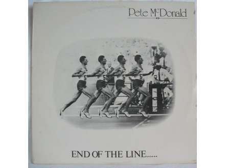 Pete Mcdonald - End Of The Line...