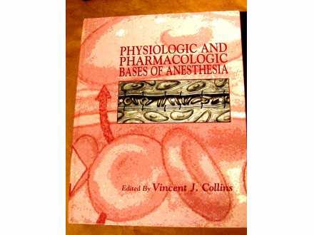 Physiologic and pharmacologic bases of anesthesia