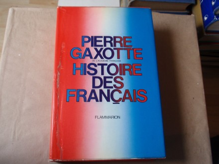 Pierre Gaxotte - Histoire des Francais