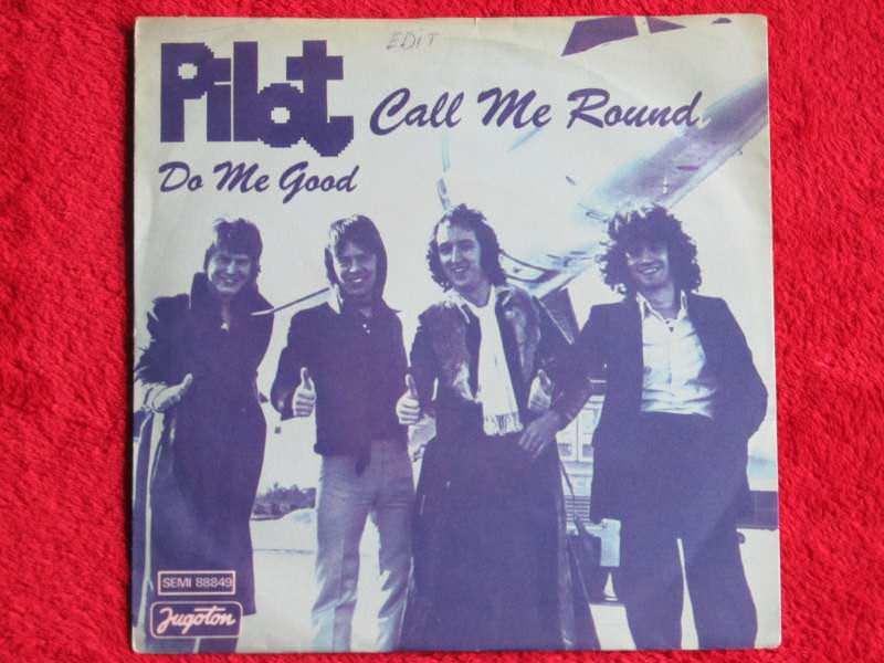 Pilot - Call Me Round / Do Me Good