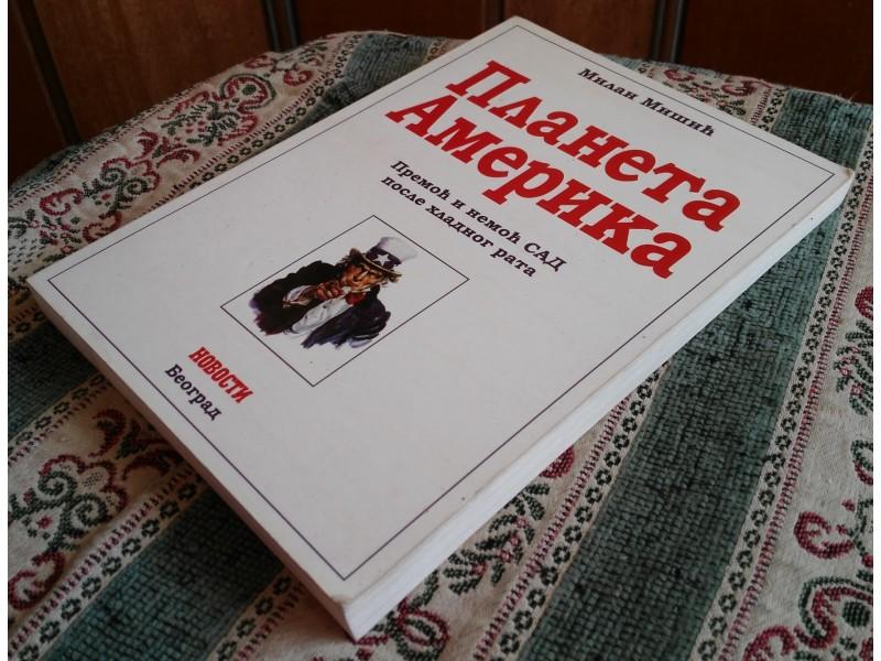 Planeta Amerika, Milan Mišić