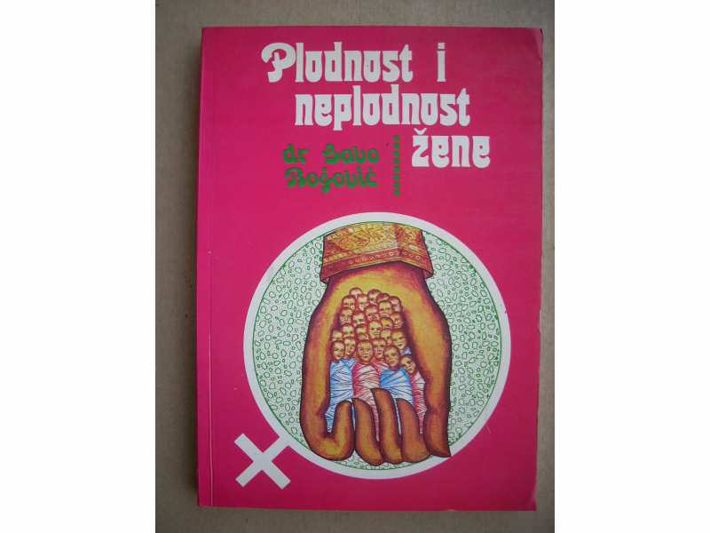 Plodnost i neplodnost žene - dr Savo Bogović