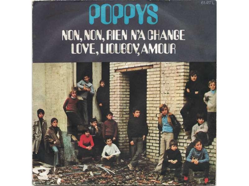Poppys - Non, Non, Rien N`A Changé