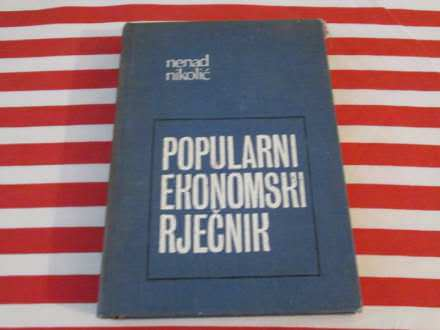 Popularni ekonomski rjecnik Nenad Nikolic