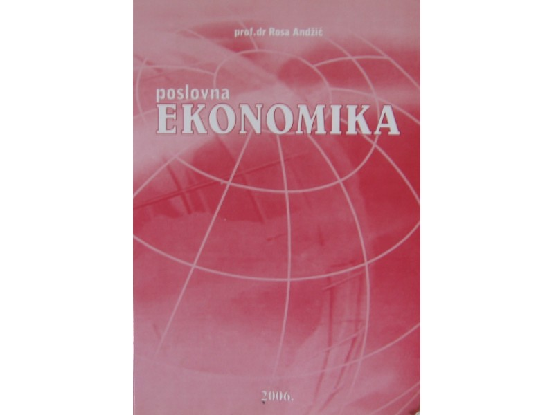 Poslovna ekonomika  Prof. dr Rosa Andžić