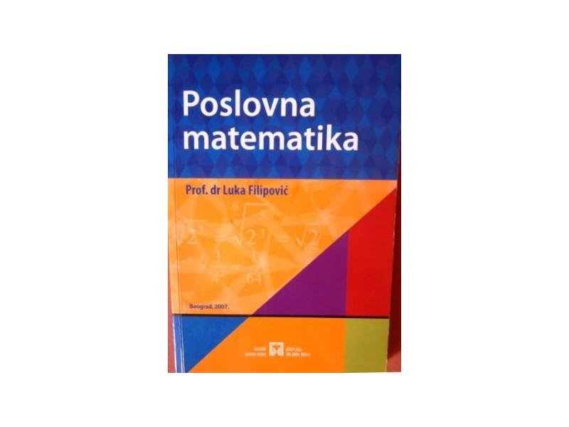 Poslovna matematika - Prof. dr Luka Filipović