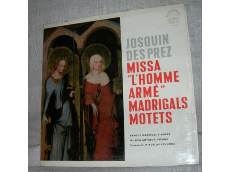 Prague Madrigal Singers - Josquin Des Prez: Missa L`homme armé, Madrigals, Motets