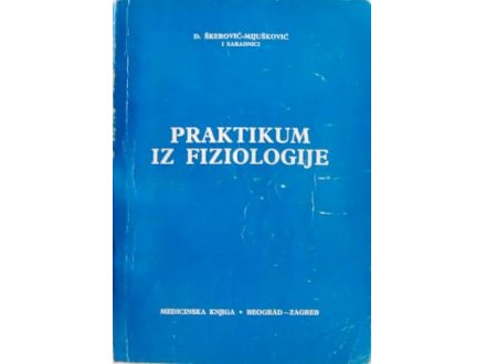 Praktikum iz fiziologije - Đ.Škerović-Mijušković