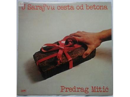 Predrag  Mitic  -  U  Saraje`vu  Cesta  Od  Betona