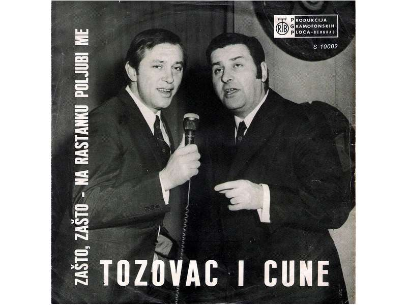 Predrag Živković - Tozovac, Cune Gojković - Zašto, Zašto / Na Rastanku Poljubi Me