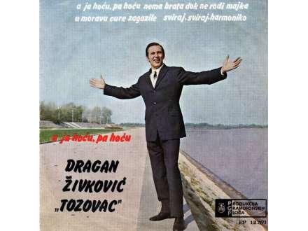 Predrag Živković - Tozovac - Ja Hoću, Pa Hoću