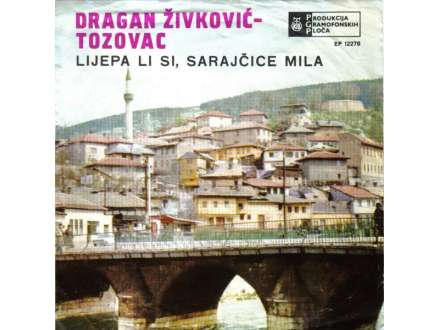 Predrag Živković - Tozovac - Lijepa Li Si, Sarajčice Mila