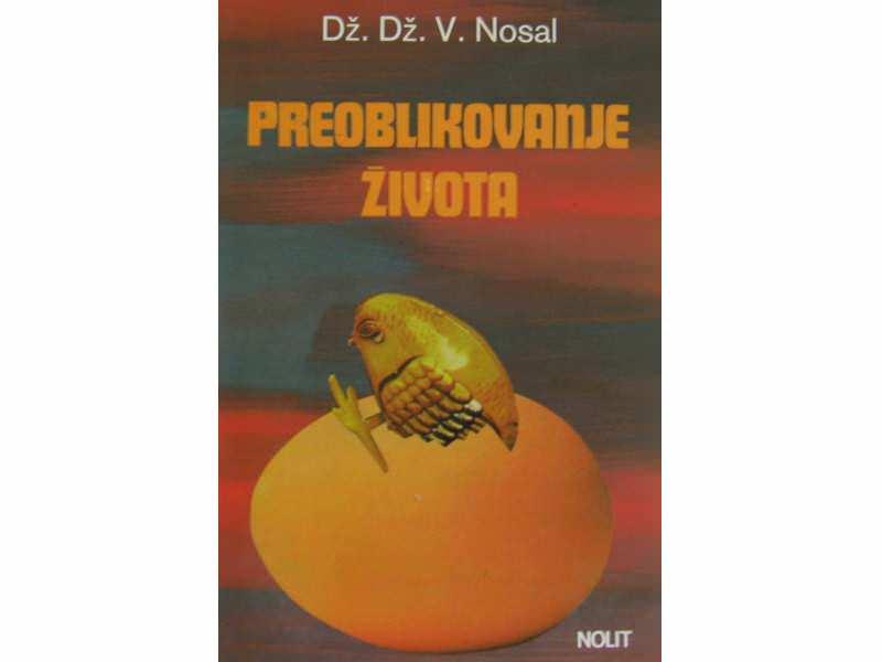 Preoblikovanja zivota  Dz.V. Nosal