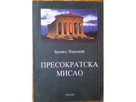 Presokratska misao  Branko Pavlović