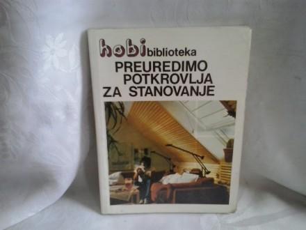 Preuredimo potkrovlja za stanovanja HOBI biblioteka