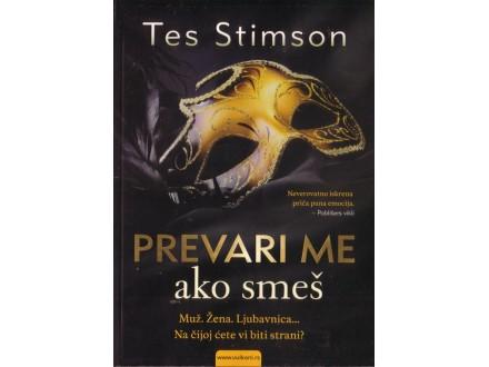 Prevari Me Ako Smes - Tes Stimson