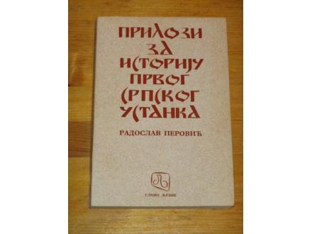 Prilozi za istoriju srpskog ustanka - Radoslav Perović