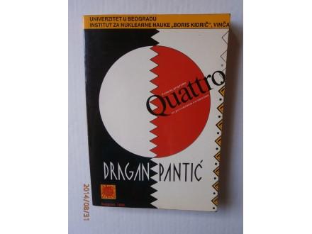 Primena programa Quattro, Dragan Pantić