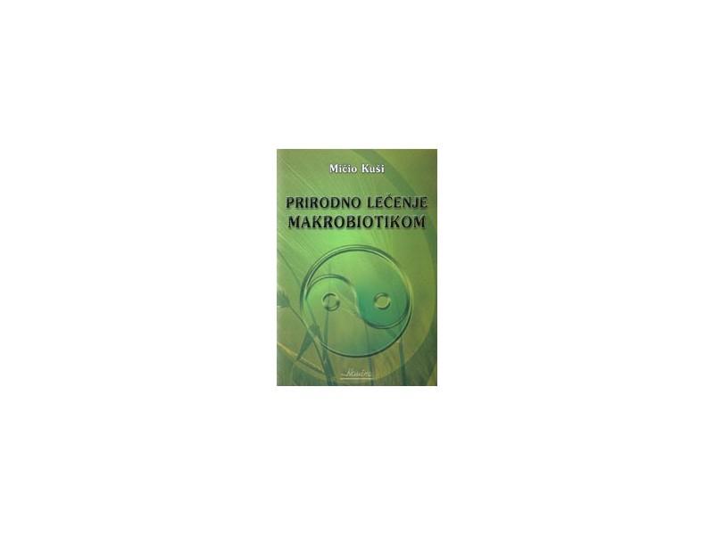 Prirodno lečenje makrobiotikom, Mičio Kuši, nova