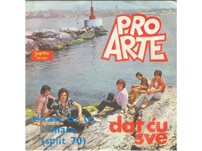Pro Arte (2) - Dat Ću Sve / Ukrast Ću Te, Mare