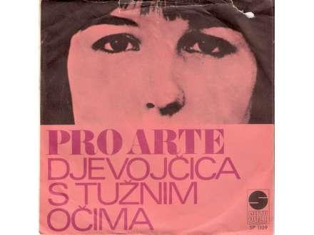 Pro Arte (2) - Djevojčica Tužnih Očiju / Ne Mogu Nikog Voljeti Poslije Tebe