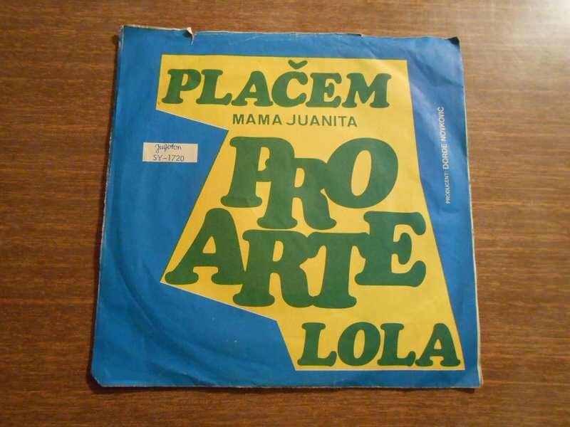 Pro Arte (2) - Plačem (Mama Juanita) / Lola