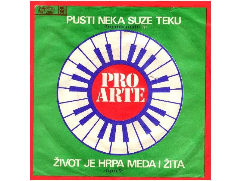Pro Arte (2) - Pusti Neka Suze Teku / Život Je Hrpa Meda I Žita