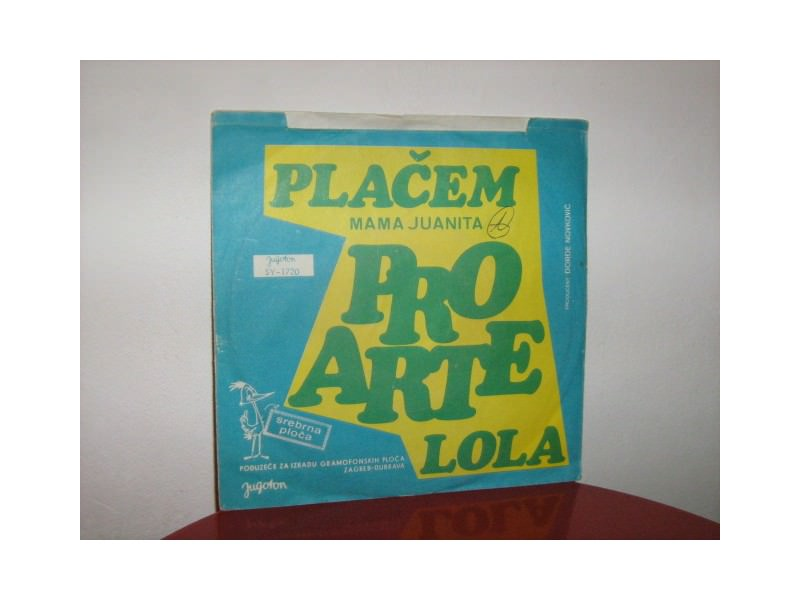 Pro Arte - Plačem (Mama Juanita) / Lola