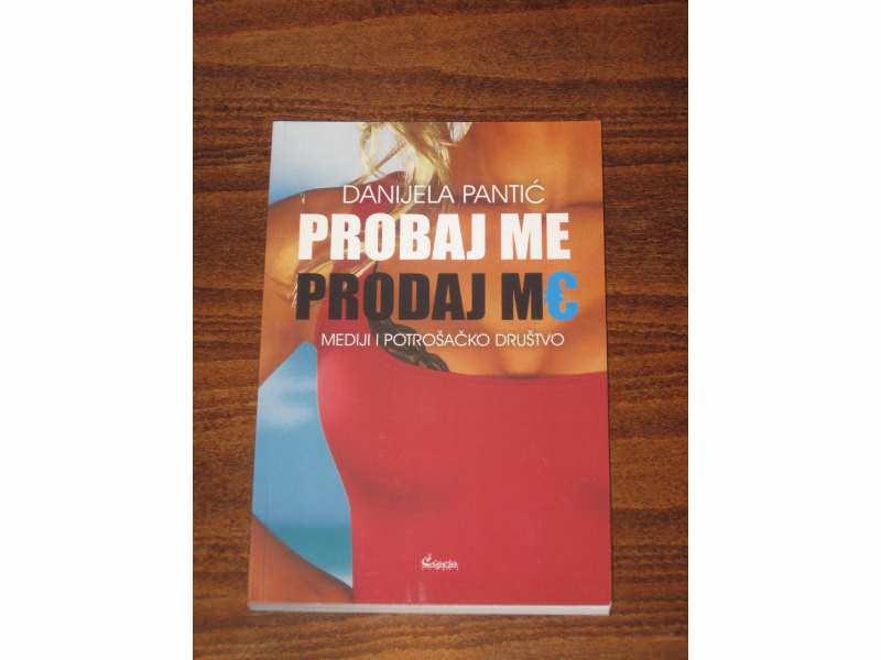 Probaj me, prodaj me - Danijela Pantić