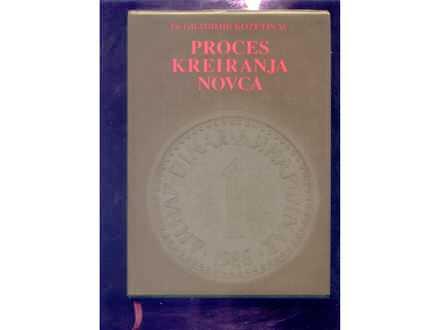 Proces kreiranja novca Gradimir Kozetinac