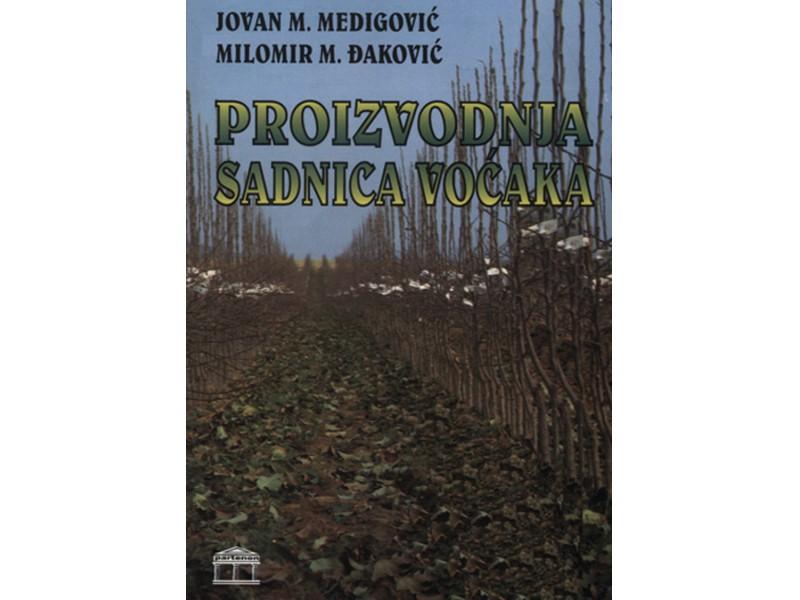 Proizvodnja sadnica voćaka - Jovan M. Medigović