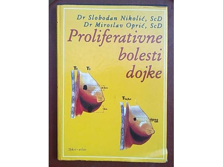 Proliferativne bolesti dojke-S.Nikolic,M.Opric