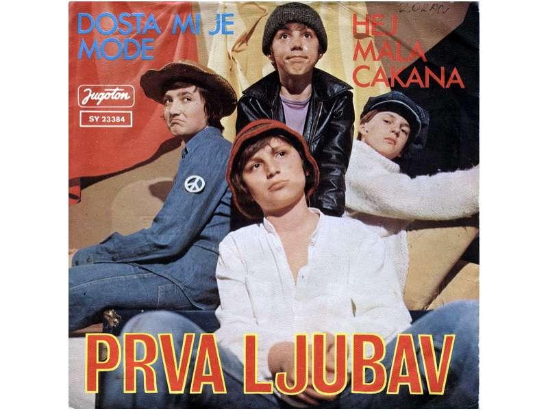 Prva Ljubav - Dosta Mi Je Mode / Hej Mala Cakana