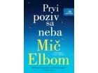 Prvi poziv sa neba,  Mič Elbom, nova