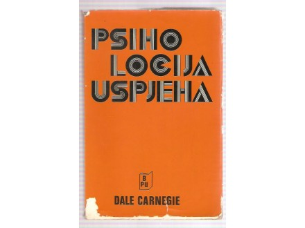 Psihologija uspjeha I Dale Carnegie