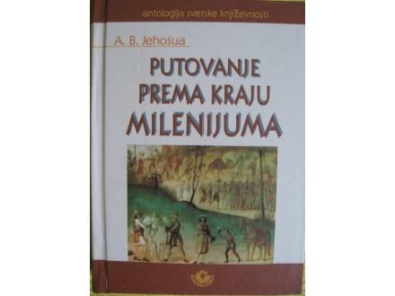 Putovanje prema kraju milenijuma- A.B.Jehosua