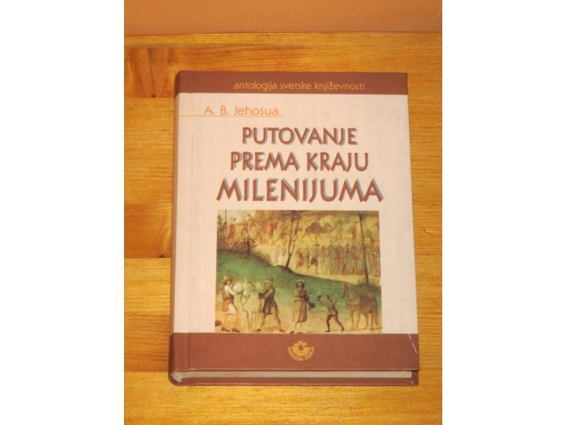 Putovanje prema kraju milenijuma - A. Jehošua (NOVA)
