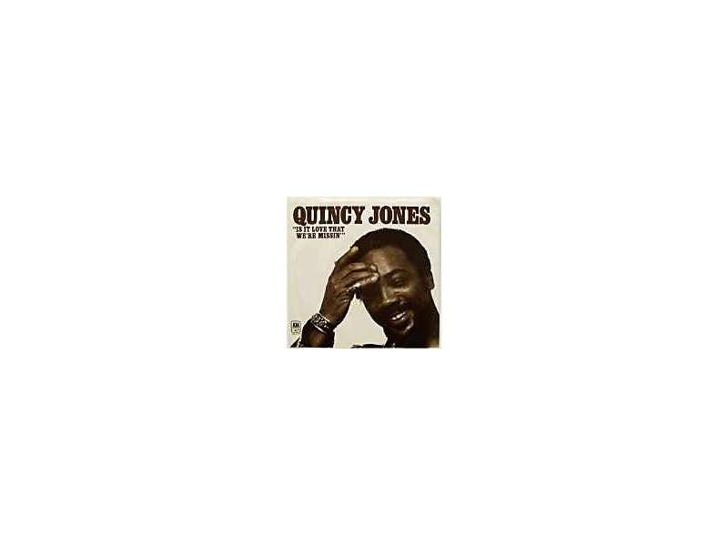 Quincy Jones - Is It Love That We`re Missin`