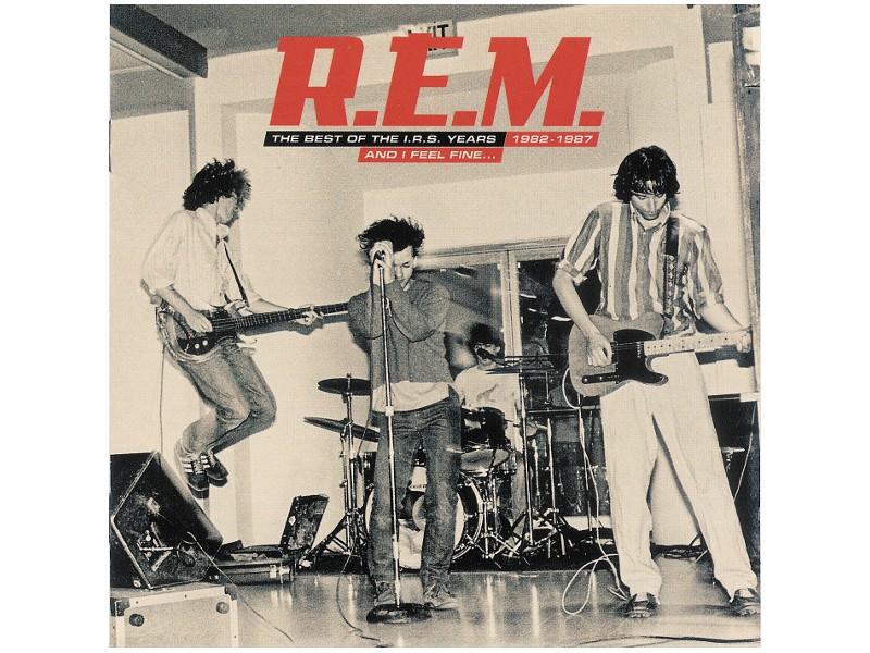 R.E.M. - And I Feel Fine...The Best Of The I.R.S. Years 1982-1987