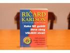 R Karlson -Kako ne gubiti zivce zbog velikih stvari
