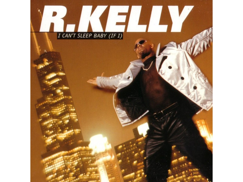 R. Kelly - I Can`t Sleep Baby (If I)