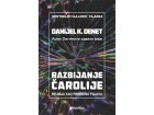 RAZBIJANJE ČAROLIJE - Danijel K. Denet