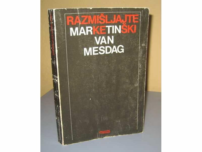 RAZMIŠLJAJTE MARKETINŠKI Martin  Van Mesdag