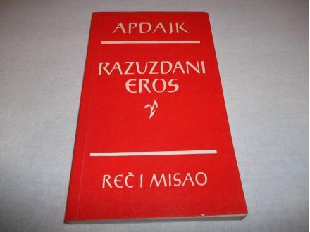 RAZUZDANI EROS - Džon Apdajk