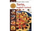RECEPTI ZLATA VREDNI - TORTE, KUGLOFI I TARTOVI - Grupa autora